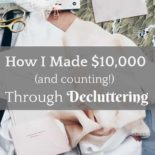 How I Made $10,000 (and counting) Through Decluttering