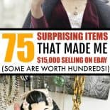 38adaeb041c9 75 Surprising Things You Can Sell on eBay (I Have Made  15
