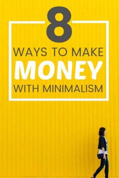 8 Ways Minimalism Can Make You Money