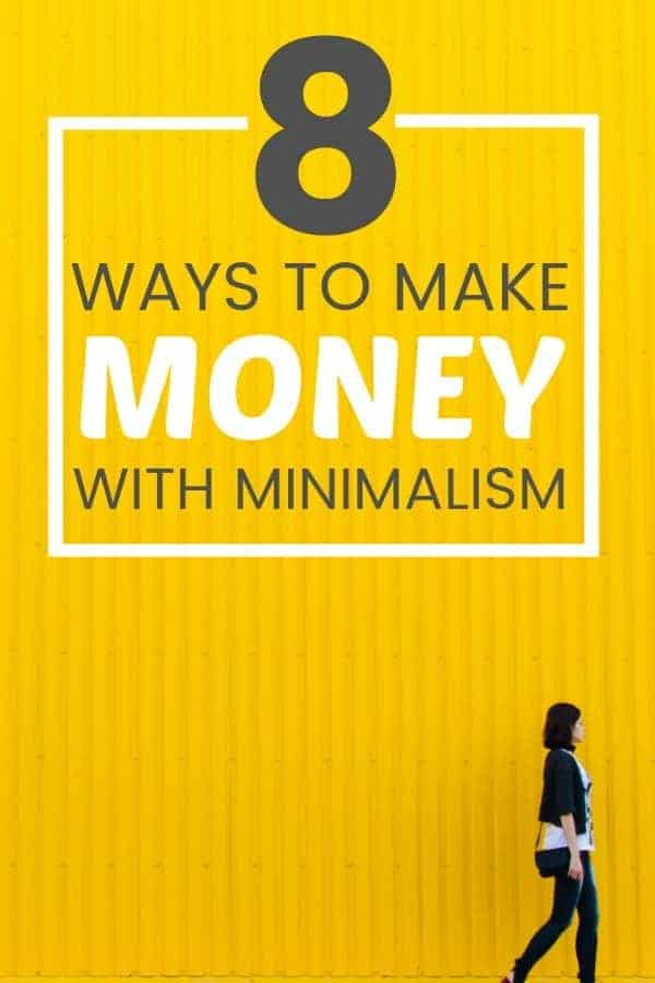 A list of 8 ways to make money with minimalism