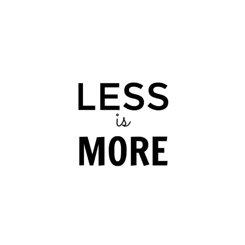 Less is more quote printable